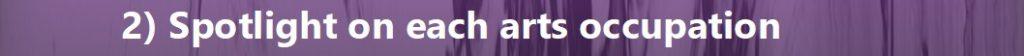 Section 2: Spotlight on each arts occupation